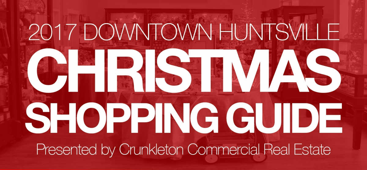 The 2017 Downtown Huntsville Christmas Shopping Guide